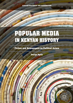 Ogola, George - Popular Media in Kenyan History, ebook