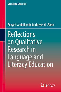 Mirhosseini, Seyyed-Abdolhamid - Reflections on Qualitative Research in Language and Literacy Education, ebook