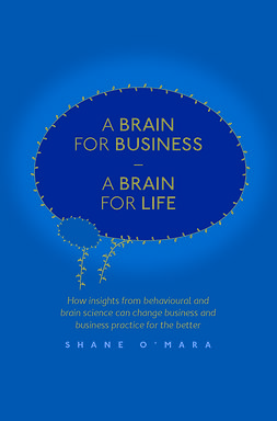 O'Mara, Shane - A Brain for Business – A Brain for Life, ebook