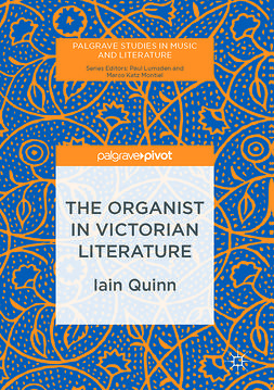 Quinn, Iain - The Organist in Victorian Literature, e-bok