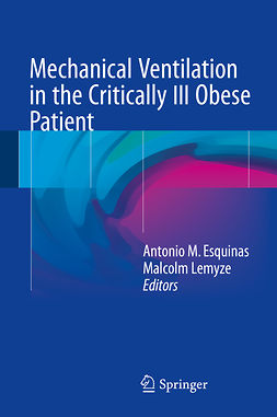 Esquinas, Antonio M. - Mechanical Ventilation in the Critically Ill Obese Patient, ebook