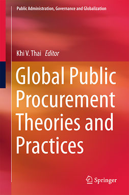Thai, Khi V. - Global Public Procurement Theories and Practices, e-bok