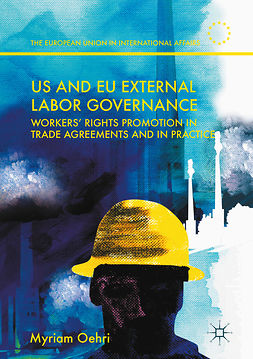Oehri, Myriam - US and EU External Labor Governance, ebook