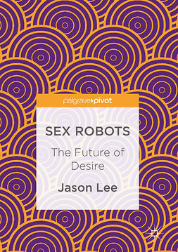 Lee, Jason - Sex Robots, ebook