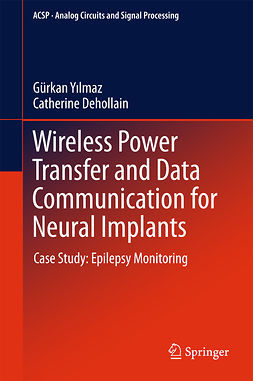 Dehollain, Catherine - Wireless Power Transfer and Data Communication for Neural Implants, ebook
