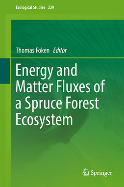Foken, Thomas - Energy and Matter Fluxes of a Spruce Forest Ecosystem, ebook