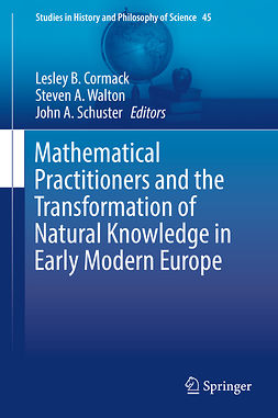 Cormack, Lesley B. - Mathematical Practitioners and the Transformation of Natural Knowledge in Early Modern Europe, e-bok