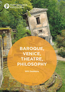 Daddario, Will - Baroque, Venice, Theatre, Philosophy, ebook