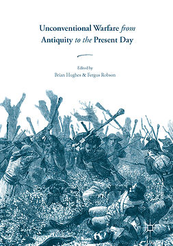 Hughes, Brian - Unconventional Warfare from Antiquity to the Present Day, ebook