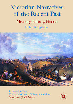 Kingstone, Helen - Victorian Narratives of the Recent Past, e-bok