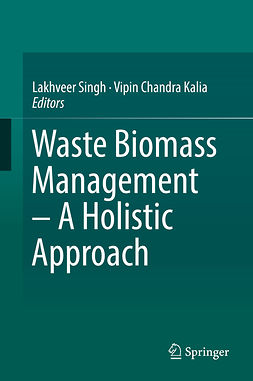 Kalia, Vipin Chandra - Waste Biomass Management – A Holistic Approach, ebook