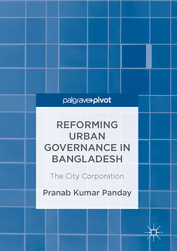 Panday, Pranab Kumar - Reforming Urban Governance in Bangladesh, ebook