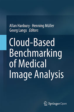 Hanbury, Allan - Cloud-Based Benchmarking of Medical Image Analysis, e-kirja