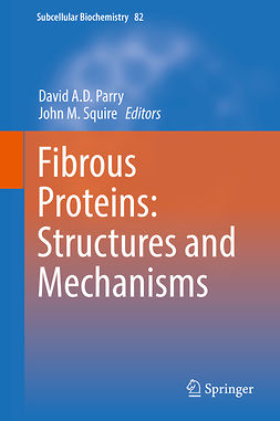 Parry, David A.D. - Fibrous Proteins: Structures and Mechanisms, ebook
