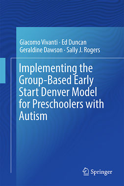 Dawson, Geraldine - Implementing the Group-Based Early Start Denver Model for Preschoolers with Autism, ebook