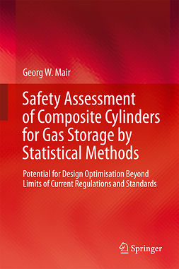 Mair, Georg W. - Safety Assessment of Composite Cylinders for Gas Storage by Statistical Methods, ebook