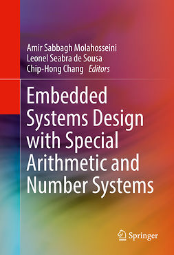 Chang, Chip-Hong - Embedded Systems Design with Special Arithmetic and Number Systems, e-kirja