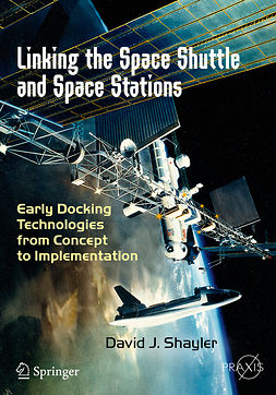 Shayler, David J. - Linking the Space Shuttle and Space Stations, ebook