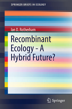 Rotherham, Ian D. - Recombinant Ecology - A Hybrid Future?, ebook