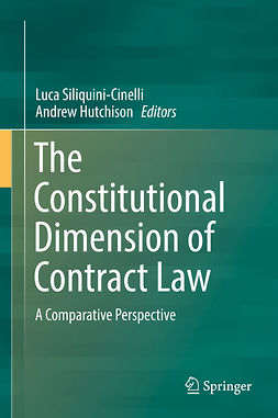 Hutchison, Andrew - The Constitutional Dimension of Contract Law, e-kirja