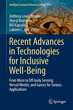 Brahnam, Sheryl - Recent Advances in Technologies for Inclusive Well-Being, ebook