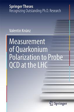 Knünz, Valentin - Measurement of Quarkonium Polarization to Probe QCD at the LHC, e-kirja