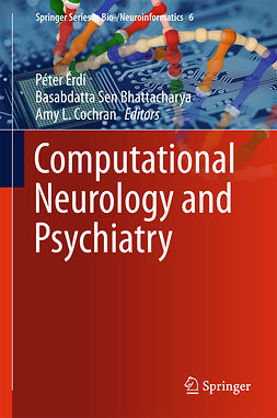 Bhattacharya, Basabdatta Sen - Computational Neurology and Psychiatry, ebook