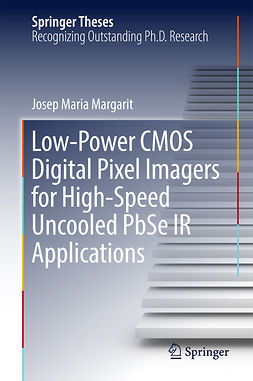 Margarit, Josep Maria - Low-Power CMOS Digital Pixel Imagers for High-Speed Uncooled PbSe IR Applications, ebook