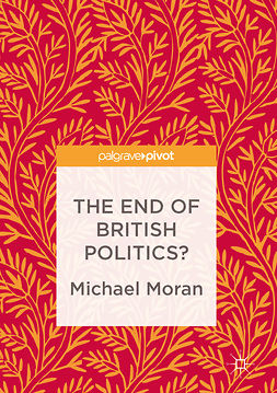 Moran, Michael - The End of British Politics?, ebook