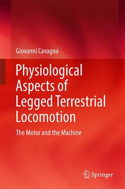 Cavagna, Giovanni - Physiological Aspects of Legged Terrestrial Locomotion, ebook