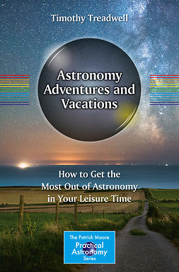 Treadwell, Timothy - Astronomy Adventures and Vacations, e-kirja