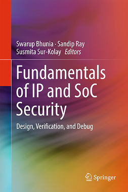 Bhunia, Swarup - Fundamentals of IP and SoC Security, ebook