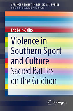 Bain-Selbo, Eric - Violence in Southern Sport and Culture, ebook
