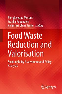 Morone, Piergiuseppe - Food Waste Reduction and Valorisation, ebook