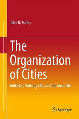 Miron, John R - The Organization of Cities, ebook