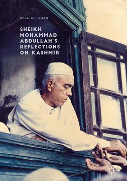 Khan, Nyla Ali - Sheikh Mohammad Abdullah's Reflections on Kashmir, ebook
