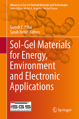 Hehir, Sarah - Sol-Gel Materials for Energy, Environment and Electronic Applications, ebook