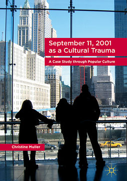 Muller, Christine - September 11, 2001 as a Cultural Trauma, ebook