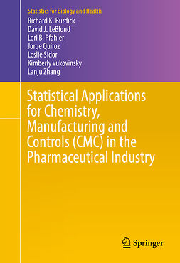 Burdick, Richard K. - Statistical Applications for Chemistry, Manufacturing and Controls (CMC) in the Pharmaceutical Industry, ebook