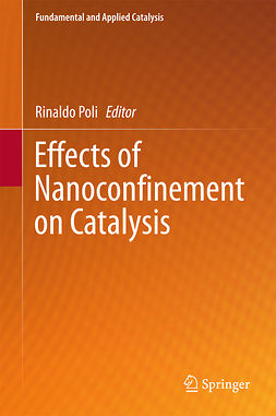 Poli, Rinaldo - Effects of Nanoconfinement on Catalysis, ebook