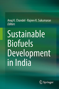Chandel, Anuj K. - Sustainable Biofuels Development in India, ebook