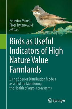 Morelli, Federico - Birds as Useful Indicators of High Nature Value Farmlands, ebook