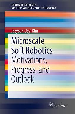 Kim, Jaeyoun (Jay) - Microscale Soft Robotics, ebook