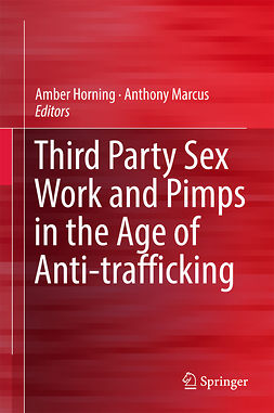 Horning, Amber - Third Party Sex Work and Pimps in the Age of Anti-trafficking, e-kirja