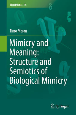 Maran, Timo - Mimicry and Meaning: Structure and Semiotics of Biological Mimicry, e-kirja