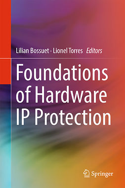 Bossuet, Lilian - Foundations of Hardware IP Protection, ebook