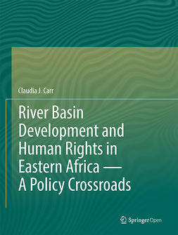 Carr, Claudia J. - River Basin Development and Human Rights in Eastern Africa — A Policy Crossroads, e-bok