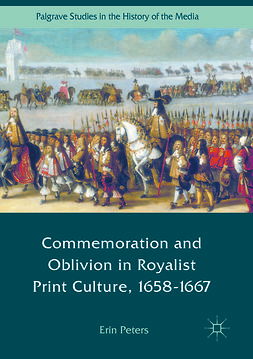 Peters, Erin - Commemoration and Oblivion in Royalist Print Culture, 1658-1667, e-kirja