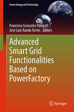 Gonzalez-Longatt, Francisco - Advanced Smart Grid Functionalities Based on PowerFactory, ebook
