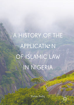 Sodiq, Yushau - A History of the Application of Islamic Law in Nigeria, ebook